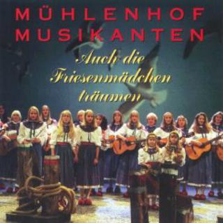 Mühlenhof Musikanten - Auch die Friesenmädchen Träumen Mzhlen10