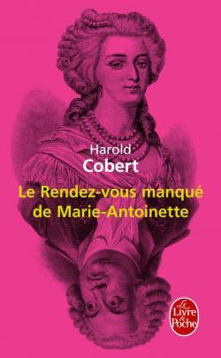 [Cobert, Harold] Le rendez vous manqué de Marie-Antoinette 97822510