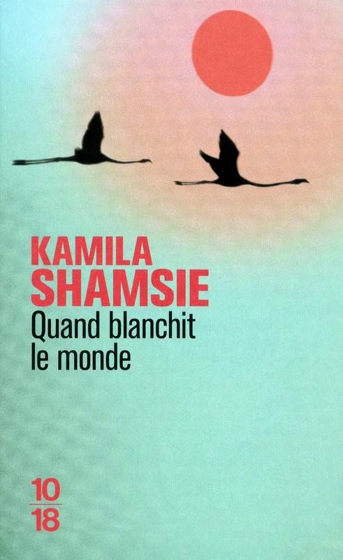 "[Editions 10/18] ""Quand blanchit le monde"" de Kamila Shamsie 97822610"