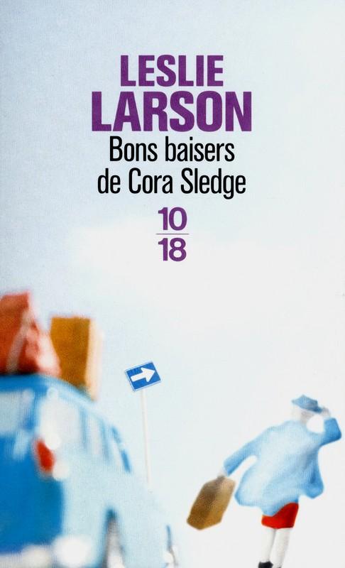 """[Editions 10/18] """"Bons baisers de Cora Sledge"""" de Leslie Larson  Bons-b11"""