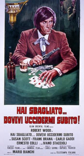 Poker d'As pour un Gringo - La muerte llega arrastrándose - Hai sbagliato... dovevi uccidermi subito-Mario Bianchi , 1972 En347710