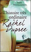 [Weisgarber, Ann] L'histoire très ordinaire de Rachel Duprée 10854910