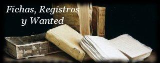 Fichas, Registros y Wanted
