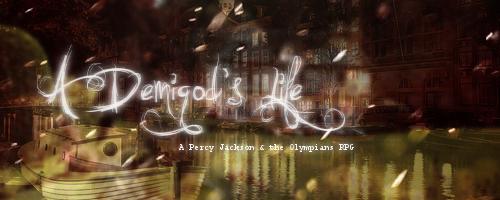 A Demigod's Life