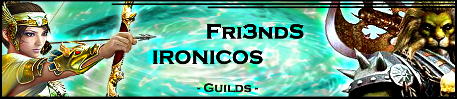 Fri3ndS & IRONICOS