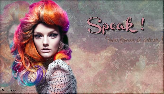 Speak ! ツ