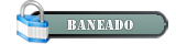 Baneado