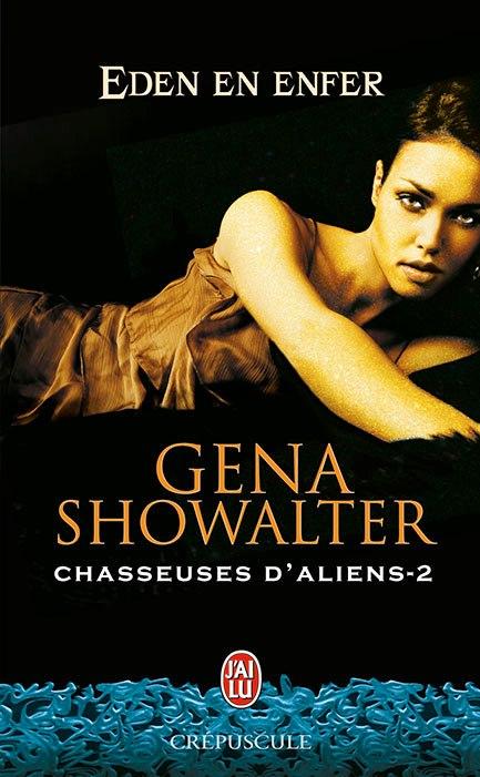 Chasseuse d'Aliens Tome 2 : Eden en Enfer de Gena Showalter 12111211