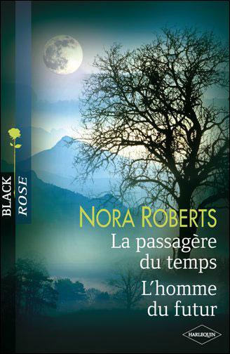 La passagère du temps / L'homme du futur - Nora Roberts 97822810