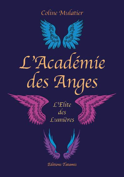 L'Académie des anges T1 : L'Elite des Lumières - Coline Mulatier Anges510