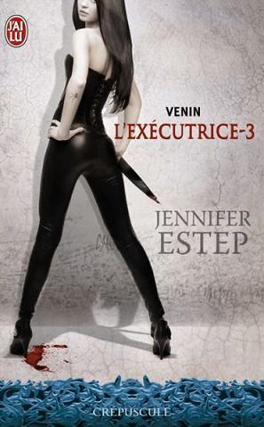 L'Exécutrice Tome 3 : Venin de Jennifer Estep Exe31011