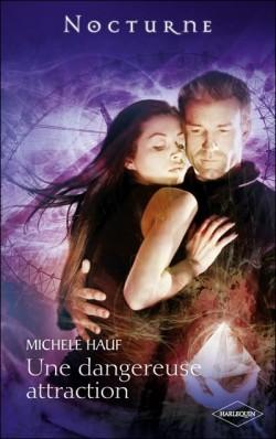 Une dangereuse attraction - Michele Hauf Une-da10