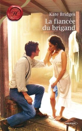 La fiancée du Brigand - Kate Bridges Url22