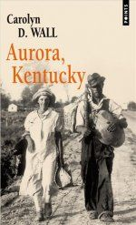 AURORA, KENTUCKY de Carolyn D. Wall 64878010
