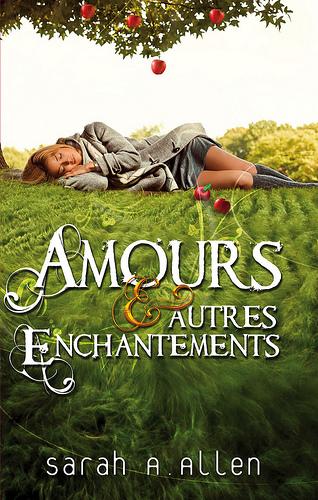 Amours et autres enchantements - Sarah A. Allen 30557110