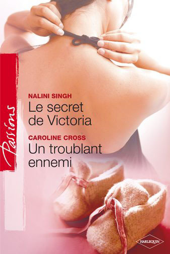 Le secret de Victoria de Nalini Singh / Un troublant ennemi de Caroline Cross 97822817