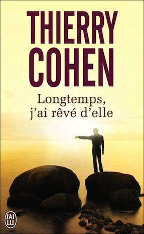 Longtemps, j'ai rêvé d'elle de Thierry Cohen 97822915