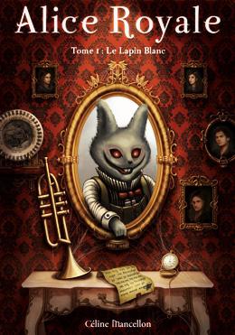 Alice Royale -Le Lapin blanc de Céline Mancellon Alice212
