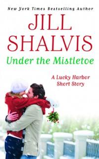 Lucky Harbor - Tome 6,5 : Under the Mistletoe de Jill Shalvis (nouvelle) Under-10