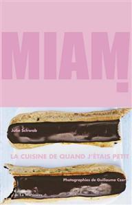 MIAM ! LA CUISINE DE QUAND J'ETAIS PETIT de Julie Schwob, Guillaume Czerw 12921610