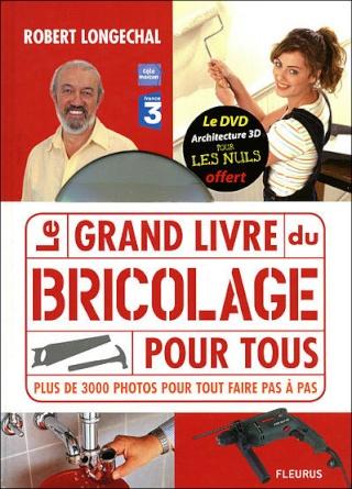LE GRAND LIVRE DU BRICOLAGE POUR TOUS de Robert Longechal 97822113