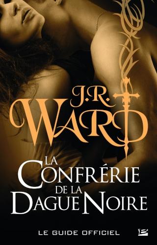 LA CONFRÉRIE DE LA DAGUE NOIRE - LE GUIDE OFFICIEL de J.R. Ward 97823510