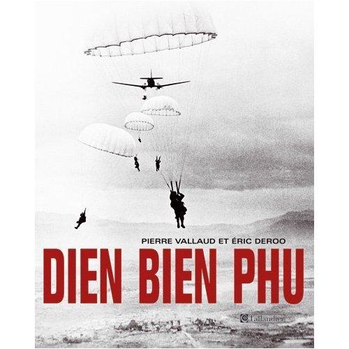 DIEN BIEN PHU de Pierre VALLAUD et Eric DEROO  Livre_10