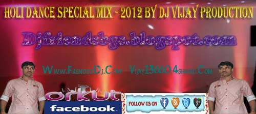 HOLI DANCE MIX SPECIAL - 2012 BY DJ VIJAY PRODUCTION Djmix412