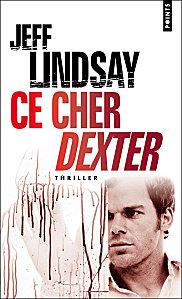 [Lindsay, Jeff] Dexter - Tome 1: Ce cher Dexter Ce-che10