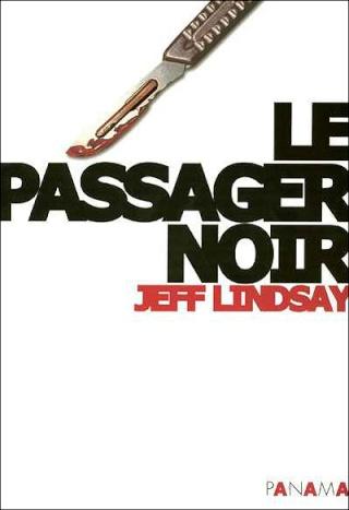 [Lindsay, Jeff] Dexter - Tome 2: Le Passager Noir Cover15