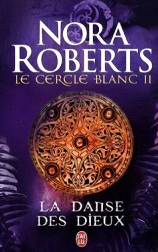 [Roberts, Nora] Le cercle blanc - Tome 2: La danse des dieux Cover51