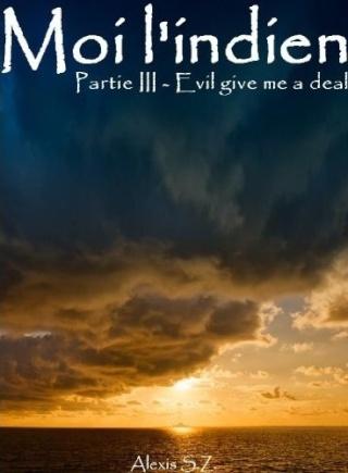 [S. Z., Alexis] Moi l'Indien - Tome 3: Evil give me a deal Evil_g12