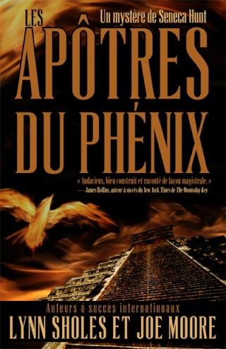 UN MYSTÈRE DE SENECA HUNT (Tome 1) LES APÔTRES DU PHÉNIX de Joe Moore et Lynn Sholes Les_ap11