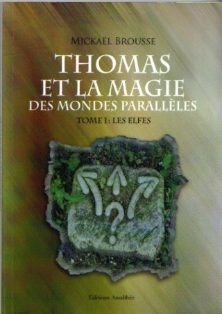 [Brousse, Mickaël] Thomas et la magie des mondes parallèles - Tome 1: Les elfes Les_el10