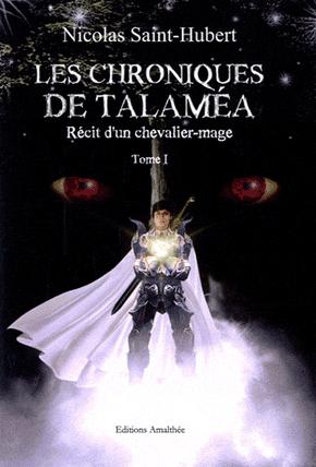[Saint-Hubert, Nicolas] Les chroniques de Talaméa - Tome 1: Récit d'un chevalier-mage Racit_10
