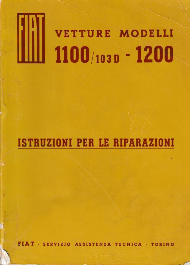 Manuale delle Riparazioni Fiat 1100 103 D e Fiat 1200 - Ed. 12/1958 Cattur11