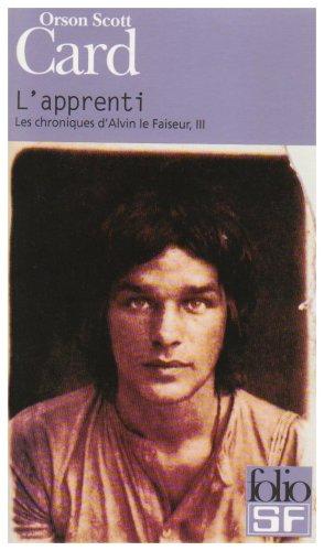 [Card, Orson Scott] Les chroniques d'Alvin le Faiseur - Tome 3: L'apprenti 1641110