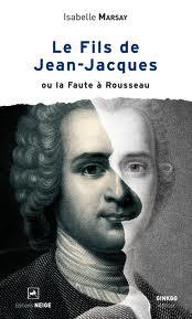 marsay - [Marsay, Isabelle] Le Fils de Jean-Jacques ou la Faute à Rousseau Images21