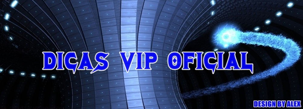 DICAS VIP