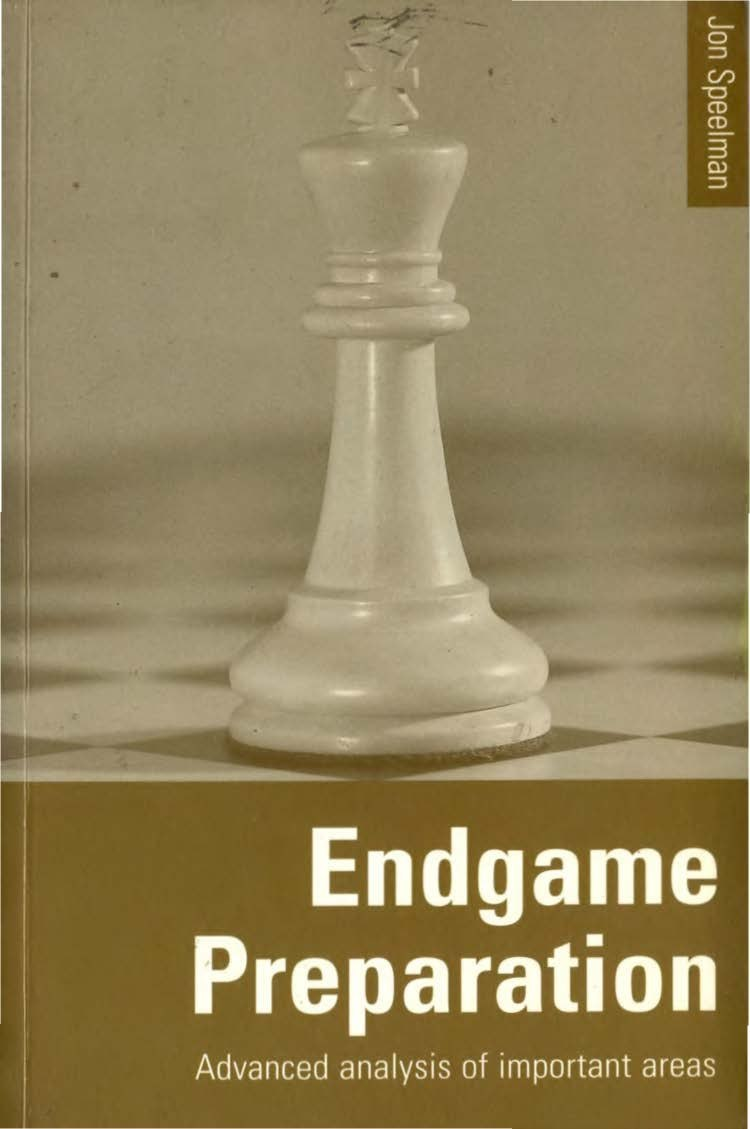 Endgame Preparation: Advanced Analysis of Important Areas [Speelman, Jon]  Img_2146