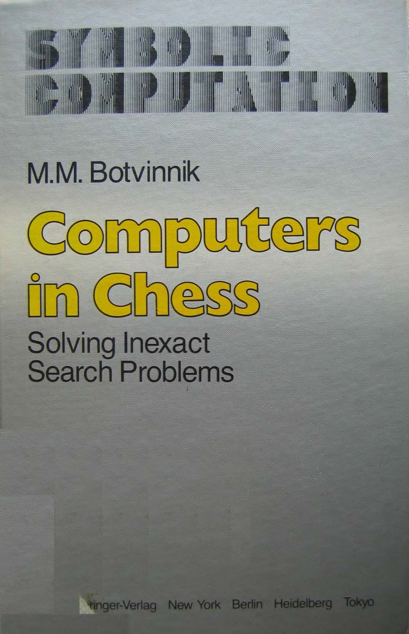 Computers in Chess: Solving Inexact Search Problems. By M. M. Img_2179
