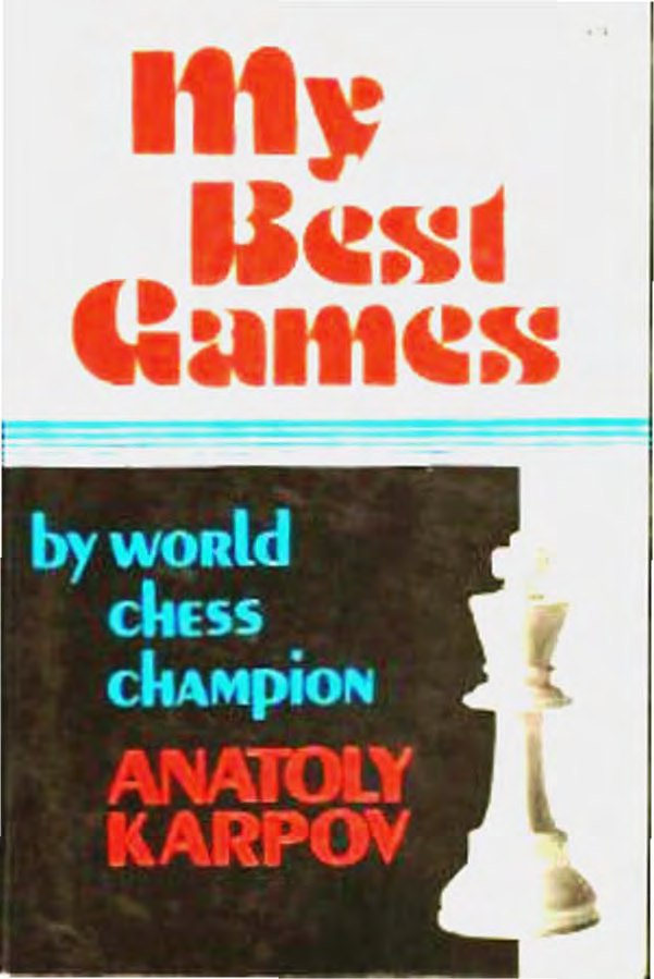 My Best Games by Karpov, Anatoly  PDf: https://www.file-uploa Img_2186