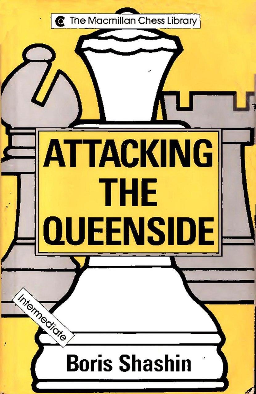 Attacking the Queenside (Macmillan Chess Library) [Shashin, B Img_2194