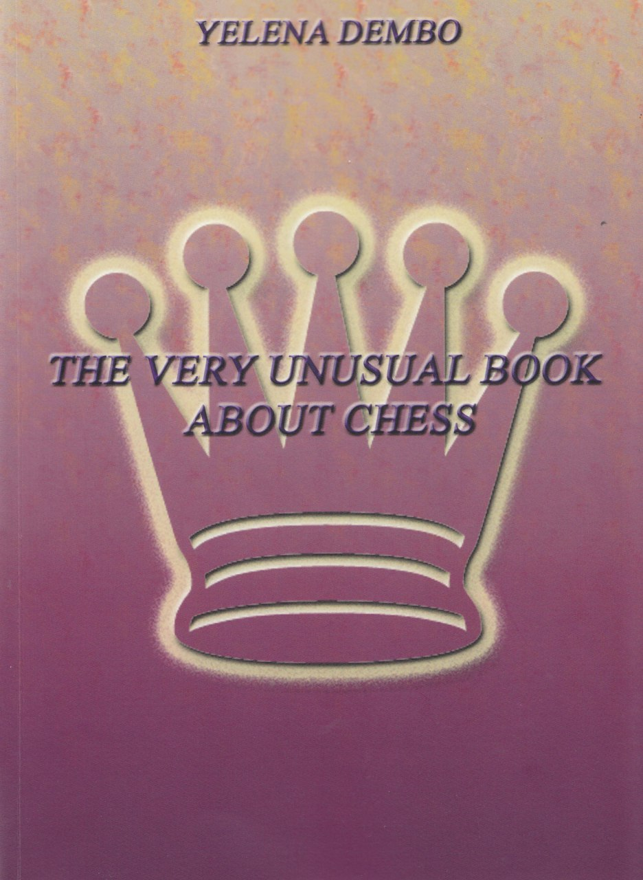 The Very Unusual Book About Chess Yelena Dembo - Chess Publis Img_2212