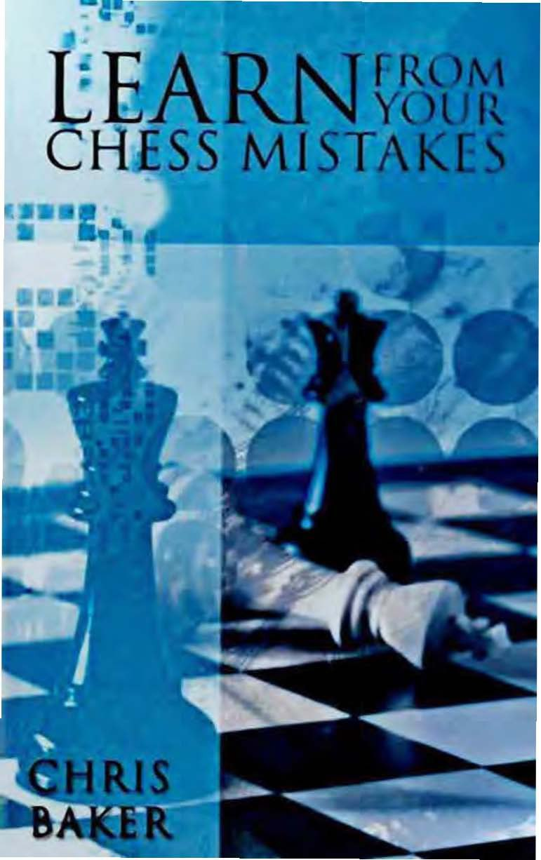 Learn from your chess mistakes Book by Chris Baker Img_2455