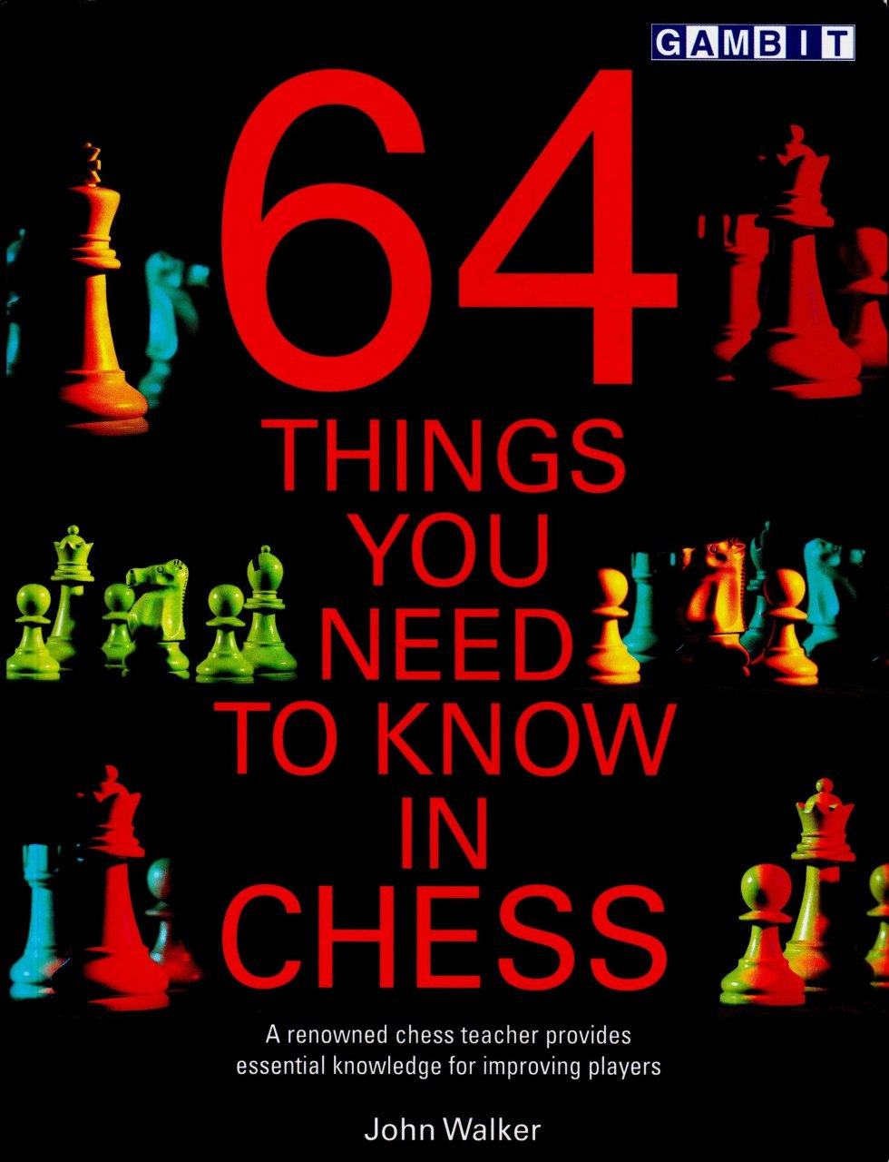 64 Things You Need to Know in Chess  Book by John Walker  Img_2465