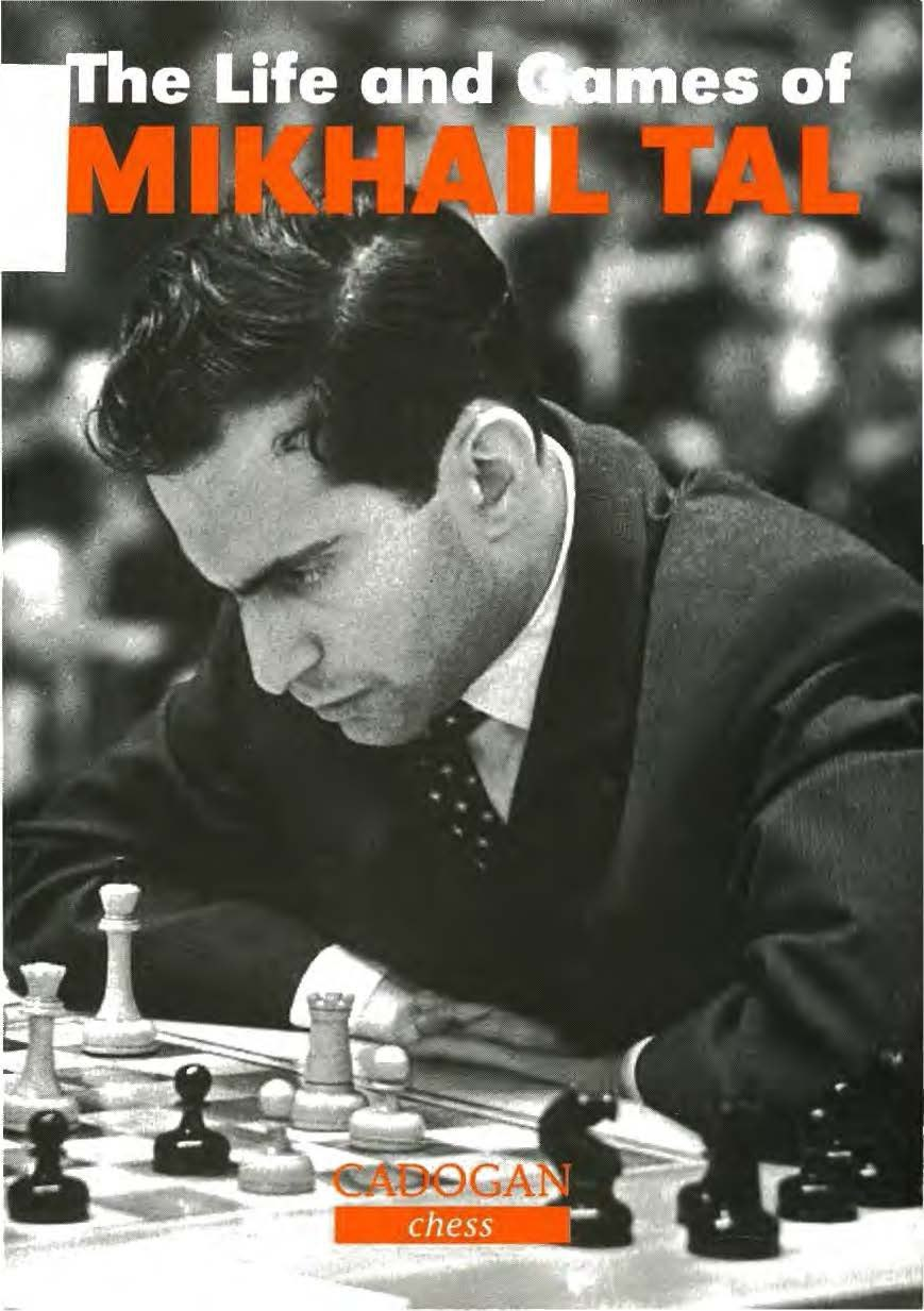Life & Games of Mikhail Tal Book by Mikhail Tal  Download Img_2504