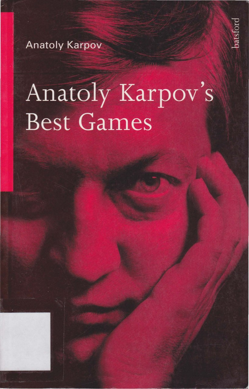 Anatoly Karpov's Best Games A Batsford chess book  Book By An Img_2506