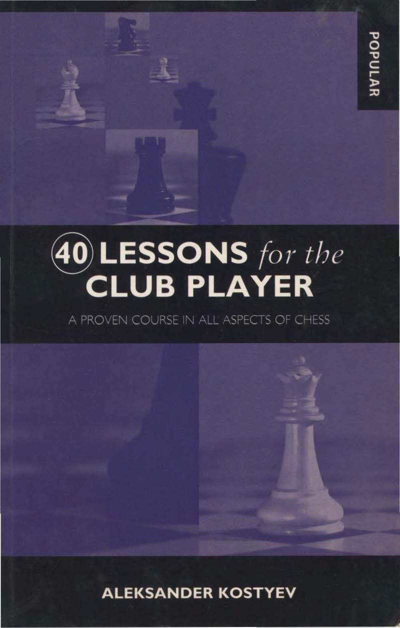 40 Lessons for the Club Player: A Proven Course in All Aspect Img_2508
