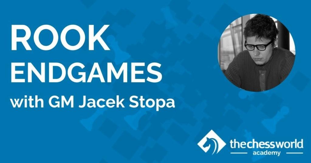 Rook Endgames with GM Jacek Stopa | TheChessWorld.com  Full C Img_2509